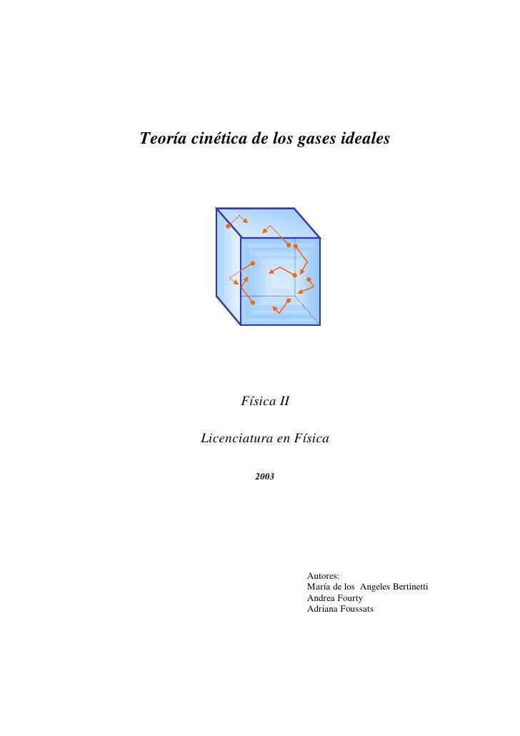 Teoría cinética de los gases ideales              Física II        Licenciatura en Física                 2003            ...