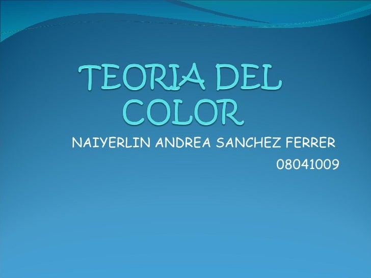 NAIYERLIN ANDREA SANCHEZ FERRER                         08041009