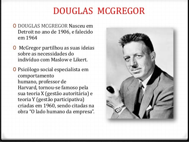 """douglas mcgregor The human side of enterprise, annotated edition [douglas mcgregor] on amazoncom free shipping on qualifying offers """"what are your assumptions (implicit as well as explicit) about the most effective way to manage people""""  so began douglas mcgregor in this 1960 management classic."""