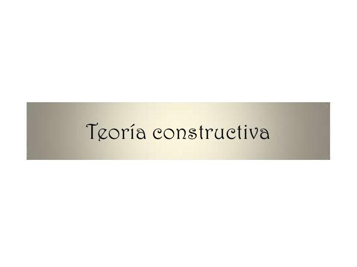Teoría constructiva