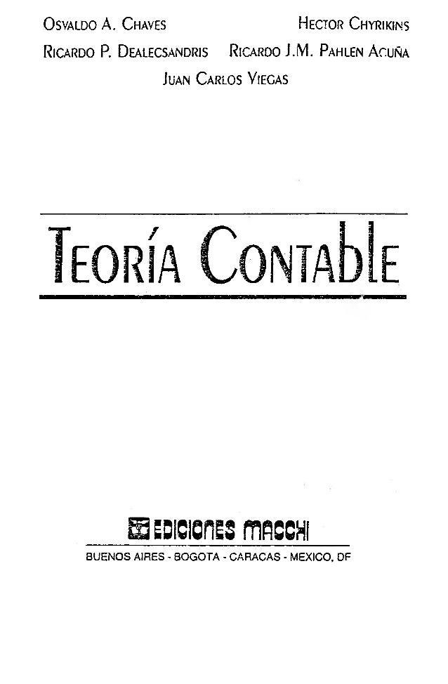 Teoria Contable (Osvaldo Chaves, Pahlen Acuña, Dealecsandris, Chyriki…