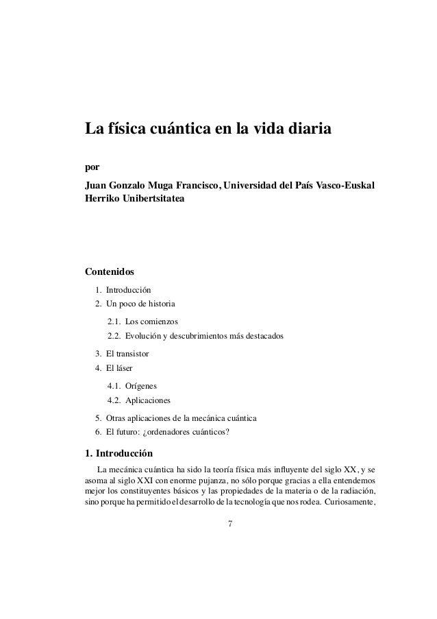 La f´ısica cu ´antica en la vida diariaporJuan Gonzalo Muga Francisco, Universidad del Pa´ıs Vasco-EuskalHerriko Unibertsi...