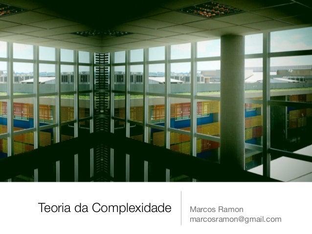 Teoria da Complexidade Marcos Ramon  marcosramon@gmail.com