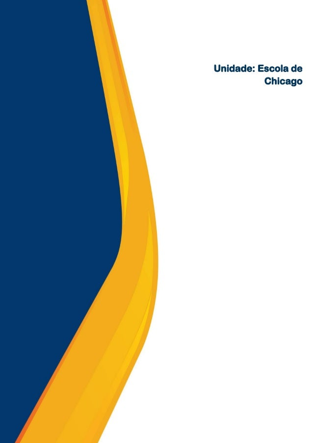0 Unidade I: Unidade: Escola de Chicago