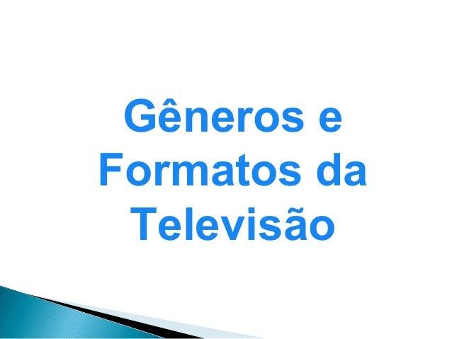 Gêneros e Formatos da Televisão