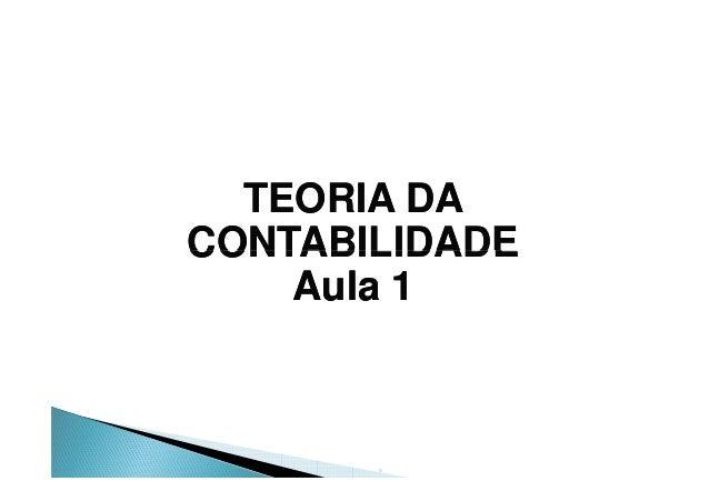 TEORIA DA  CONTABILIDADE  Aula 1