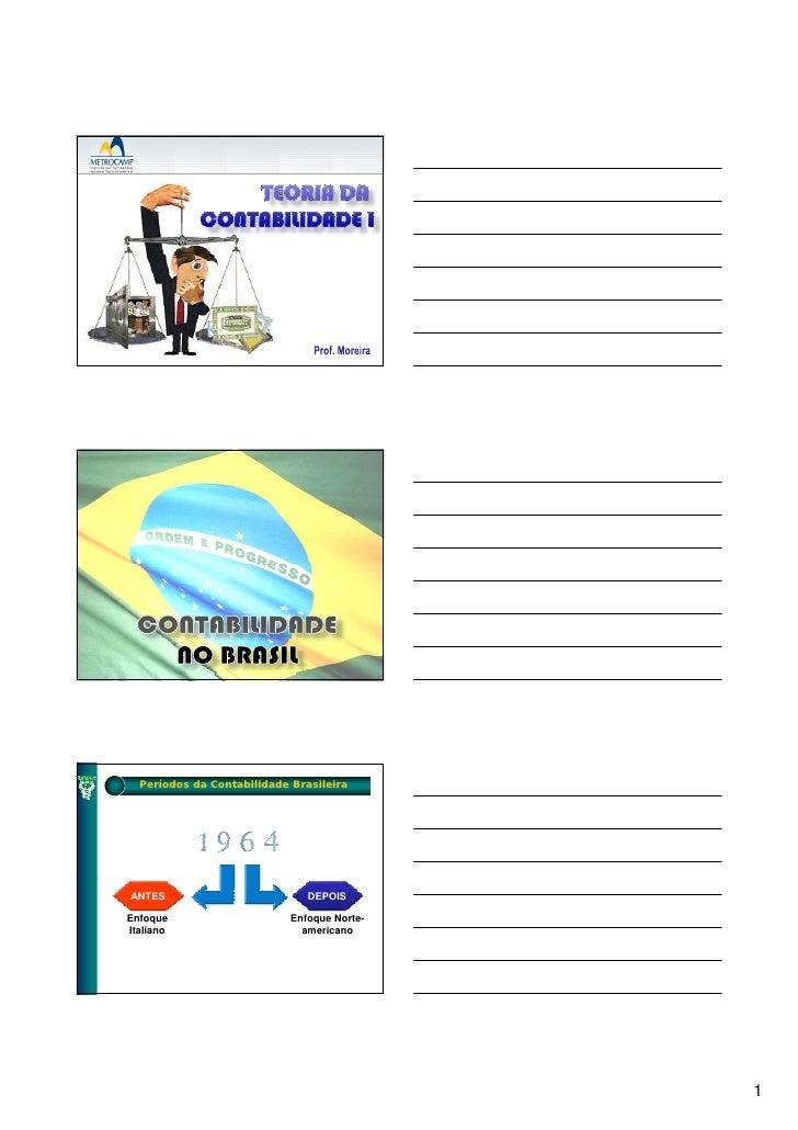 Períodos da Contabilidade Brasileira     ANTES                          DEPOIS  Enfoque                     Enfoque Norte-...