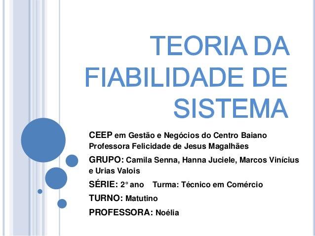 CEEP em Gestão e Negócios do Centro BaianoProfessora Felicidade de Jesus MagalhãesGRUPO: Camila Senna, Hanna Juciele, Marc...