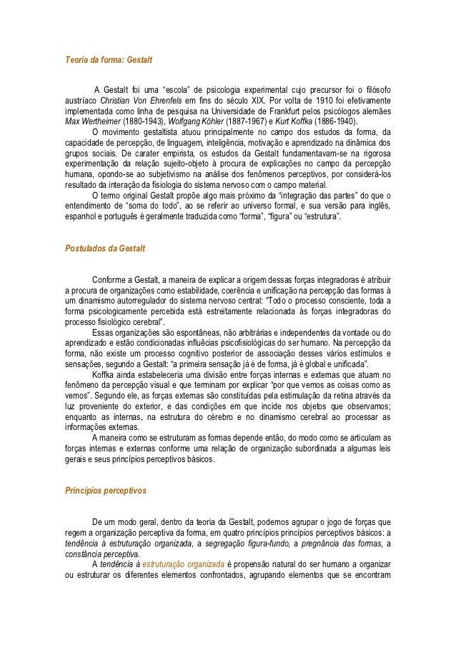 """Teoria da forma: Gestalt         A Gestalt foi uma """"escola"""" de psicologia experimental cujo precursor foi o filósofoaustrí..."""