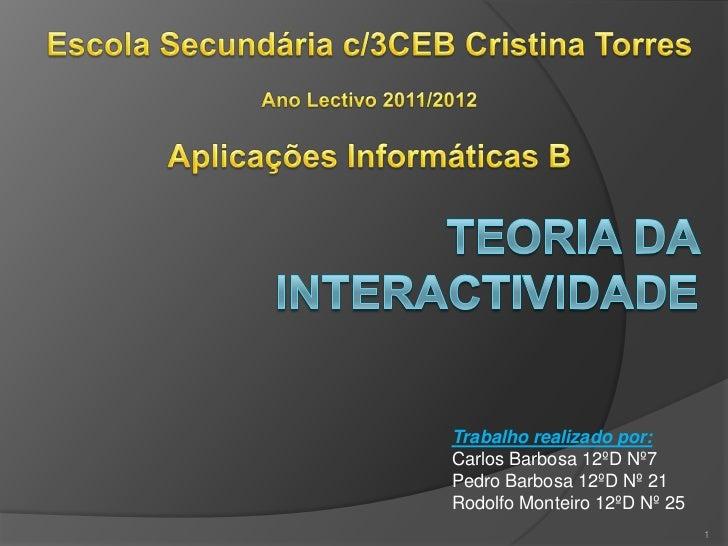 Trabalho realizado por:Carlos Barbosa 12ºD Nº7Pedro Barbosa 12ºD Nº 21Rodolfo Monteiro 12ºD Nº 25                         ...