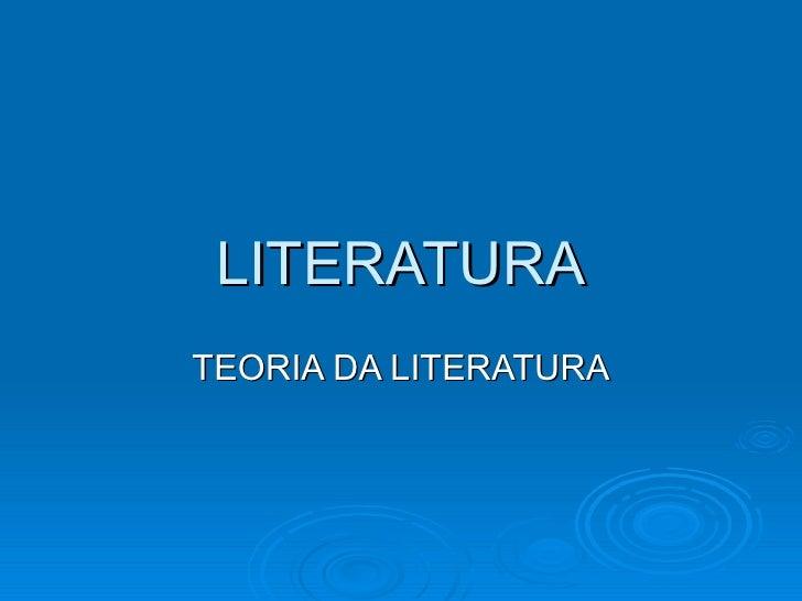 LITERATURA TEORIA DA LITERATURA