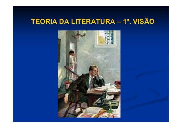 TEORIA DA LITERATURA – 1ª. VISÃO