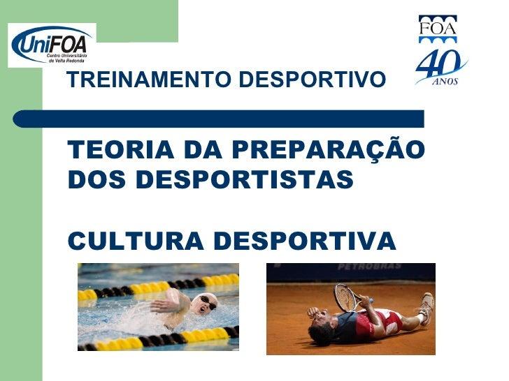 TREINAMENTO DESPORTIVO TEORIA DA PREPARAÇÃO DOS DESPORTISTAS CULTURA DESPORTIVA