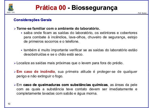 DQOI - UFC Prof. Nunes Prática 00 - BiossegurançaPrática 00 - Biossegurança ConsideraçõesConsiderações GeraisGerais Torne-...