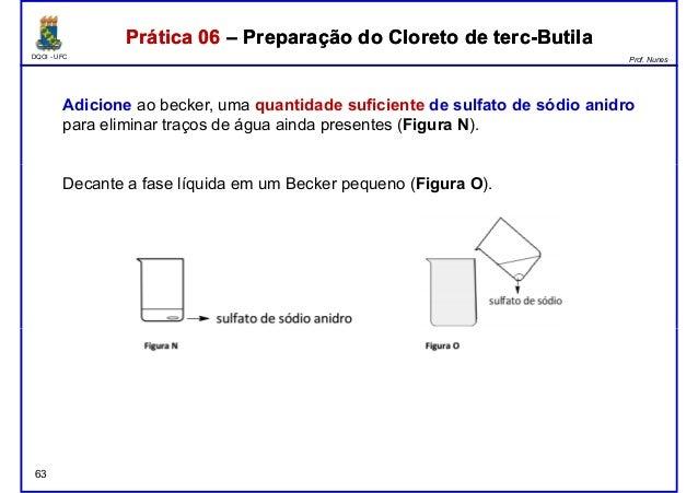 DQOI - UFC Prof. Nunes Adicione ao becker, uma quantidade suficiente de sulfato de sódio anidro para eliminar traços de ág...
