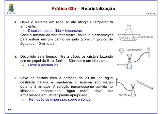 DQOI - UFC Prof. Nunes Prática 03a – RecristalizaçãoPrática 03a – Recristalização 4. Deixe o sistema em repouso até atingi...