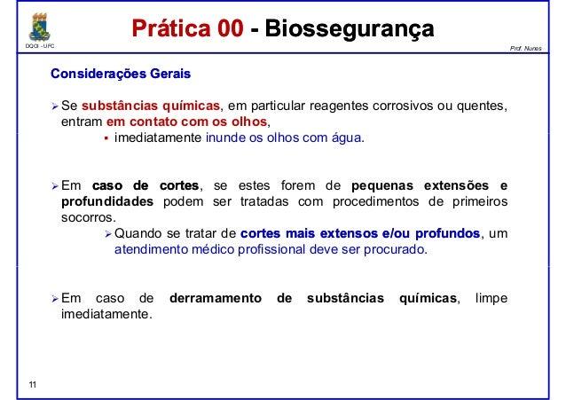 DQOI - UFC Prof. Nunes Prática 00 - BiossegurançaPrática 00 - Biossegurança ConsideraçõesConsiderações GeraisGerais Se sub...