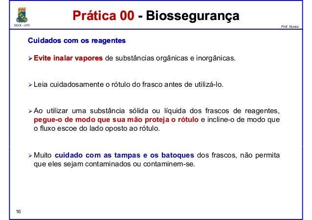 DQOI - UFC Prof. Nunes Prática 00 - BiossegurançaPrática 00 - Biossegurança CuidadosCuidados comcom osos reagentesreagente...