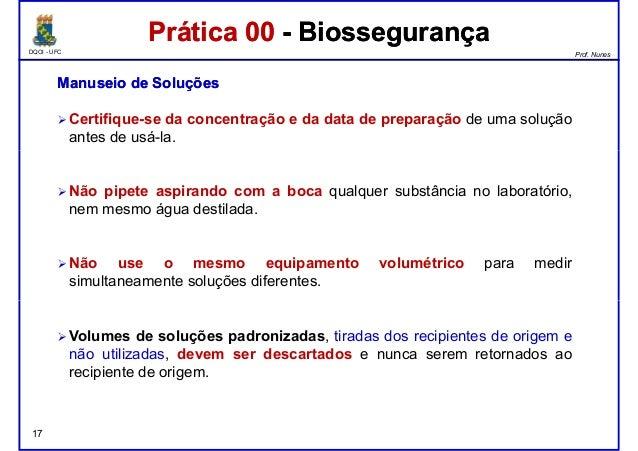 DQOI - UFC Prof. Nunes Prática 00 - BiossegurançaPrática 00 - Biossegurança ManuseioManuseio dede SoluçõesSoluções Certifi...