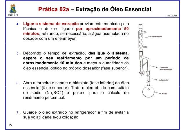DQOI - UFC Prof. Nunes Prática 02a – Extração de Óleo EssencialPrática 02a – Extração de Óleo Essencial 4. Ligue o sistema...