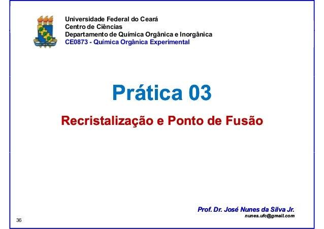 DQOI - UFC Prof. Nunes Universidade Federal do Ceará Centro de Ciências Departamento de Química Orgânica e Inorgânica CE08...