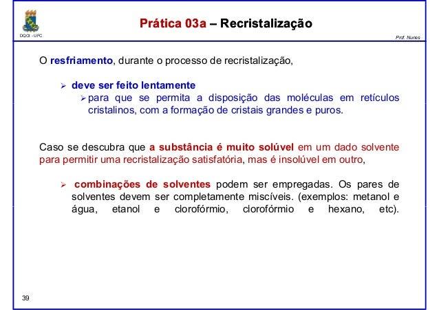 DQOI - UFC Prof. Nunes Prática 03a – RecristalizaçãoPrática 03a – Recristalização O resfriamento, durante o processo de re...