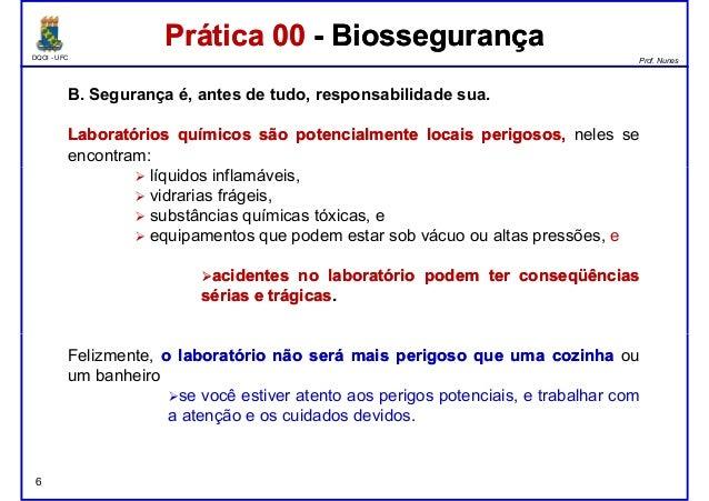 DQOI - UFC Prof. Nunes B. Segurança é, antes de tudo, responsabilidade sua. LaboratóriosLaboratórios químicosquímicos sãos...