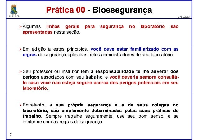 DQOI - UFC Prof. Nunes Algumas linhas gerais para segurança no laboratório são apresentadas nesta seção. Em adição a estes...