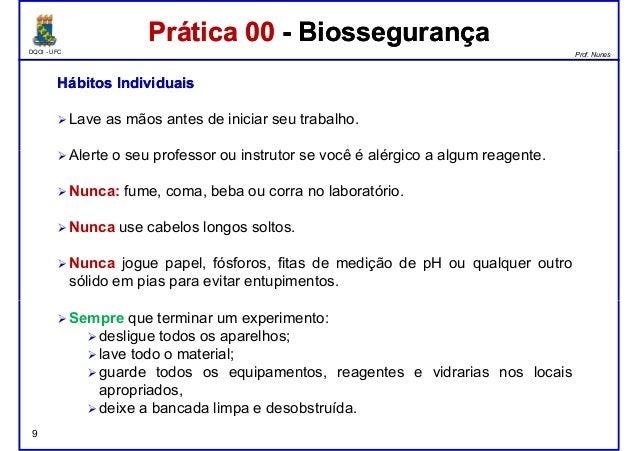 DQOI - UFC Prof. Nunes Prática 00 - BiossegurançaPrática 00 - Biossegurança HábitosHábitos IndividuaisIndividuais Lave as ...
