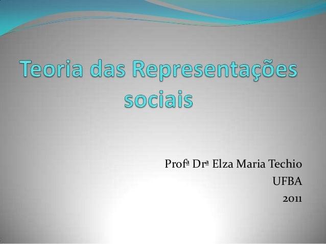 Profª Drª Elza Maria Techio                      UFBA                       2011