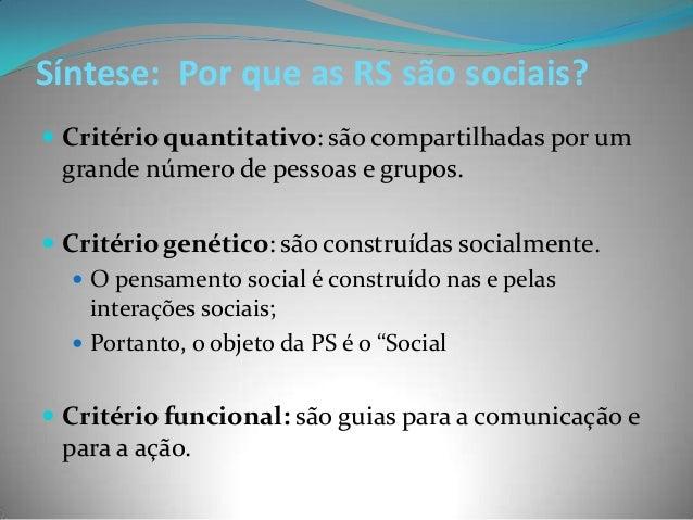 Síntese: Por que as RS são sociais? Critério quantitativo: são compartilhadas por um grande número de pessoas e grupos. ...