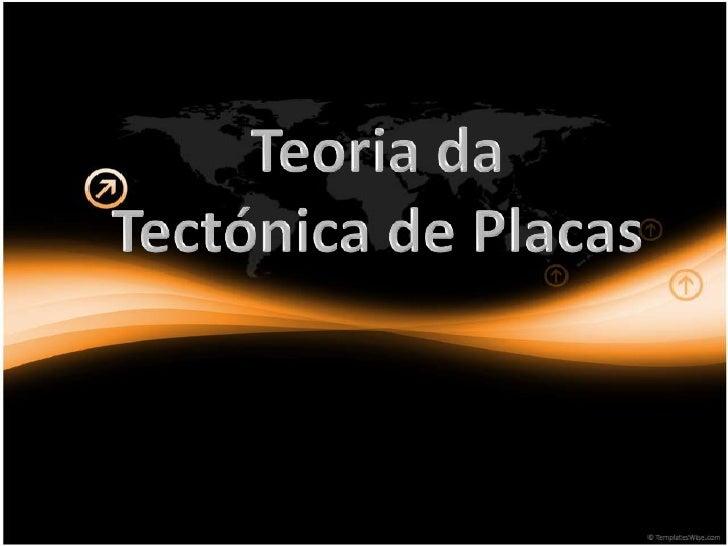 Teoria da Tectónica de Placas<br />