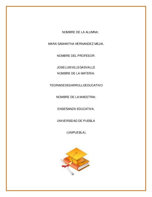 NOMBRE DE LA ALUMNA:MARA SAMANTHA HERNANDEZ MEJIA.    NOMBRE DEL PROFESOR:    JOSELUISVILLEGASVALLE    NOMBRE DE LA MATERI...