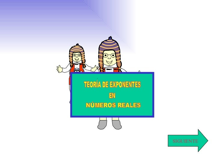 SIGUIENTE COLEGIO MUNDO MEJOR CHIMBOTE DIOS PATRIA COLEGIO MUNDO MEJOR CHIMBOTE DIOS PATRIA TEORÍA DE EXPONENTES EN NÚMERO...