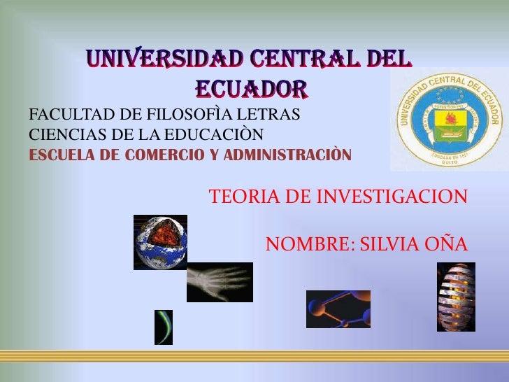 UNIVERSIDAD CENTRAL DEL<br /> ECUADOR<br />FACULTAD DE FILOSOFÌA LETRAS<br />CIENCIAS DE LA EDUCACIÒN<br />ESCUELA DE COME...
