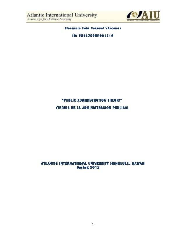 """Florencio Iván Coronel Vásconez ID: UB16799HP024516 """"PUBLIC ADMINISTRATION THEORY"""" (TEORIA DE LA ADMINISTRACION PÚBLICA) A..."""