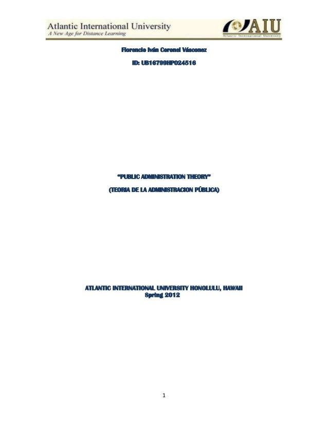 """1 Florencio Iván Coronel Vásconez ID: UB16799HP024516 """"PUBLIC ADMINISTRATION THEORY"""" (TEORIA DE LA ADMINISTRACION PÚBLICA)..."""