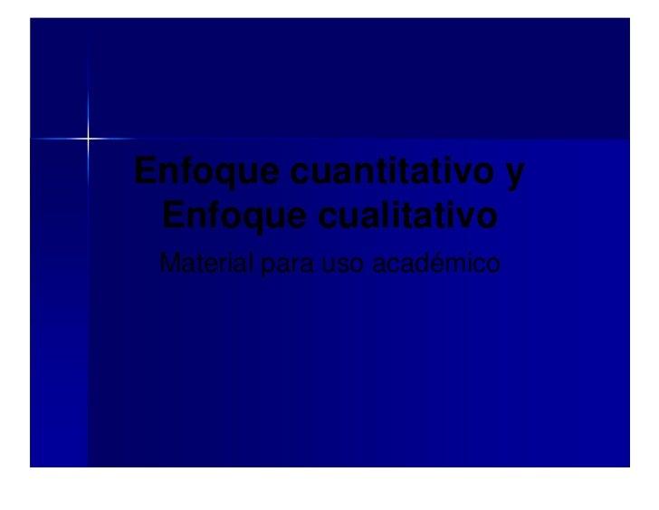 Enfoque cuantitativo y Enfoque cualitativo Material para uso académico