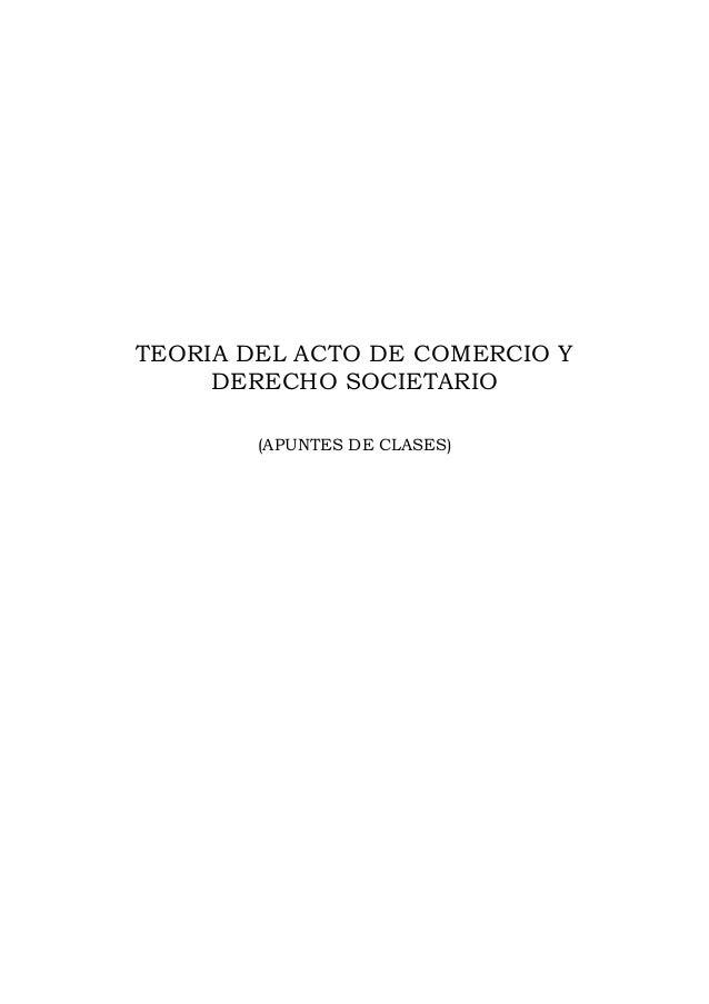 TEORIA DEL ACTO DE COMERCIO Y DERECHO SOCIETARIO (APUNTES DE CLASES)