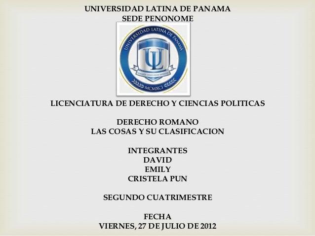 UNIVERSIDAD LATINA DE PANAMA             SEDE PENONOMELICENCIATURA DE DERECHO Y CIENCIAS POLITICAS             DERECHO ROM...