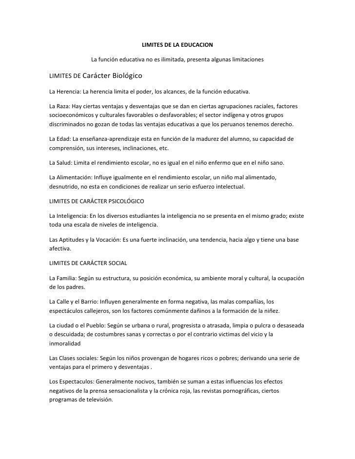 LIMITES DE LA EDUCACION<br />La función educativa no es ilimitada, presenta algunas limitaciones<br />LIMITES DE Carácter ...