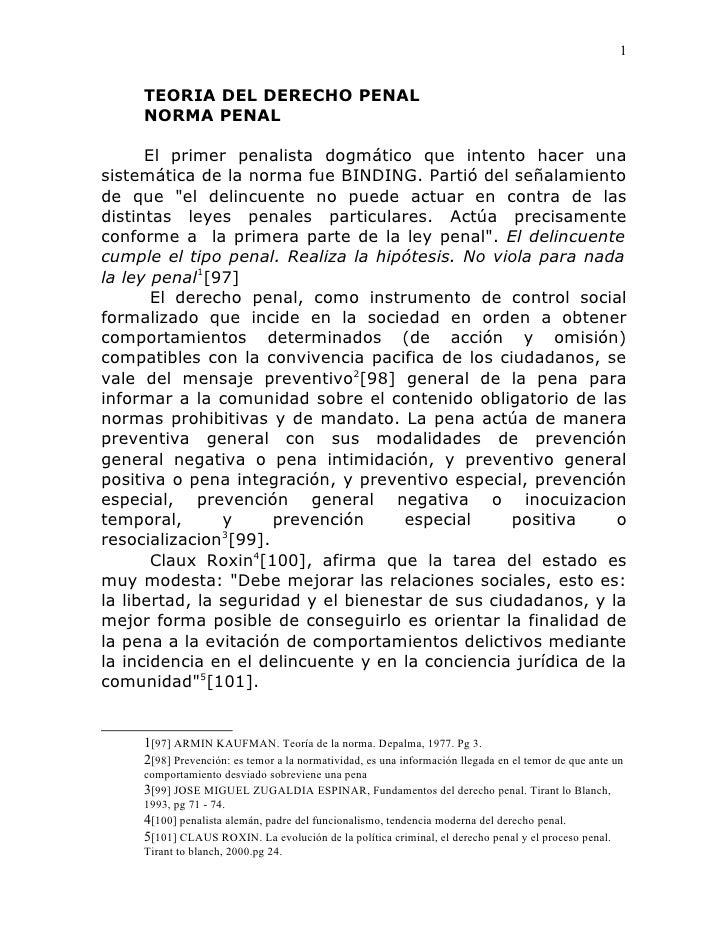 1        TEORIA DEL DERECHO PENAL      NORMA PENAL        El primer penalista dogmático que intento hacer una sistemática ...