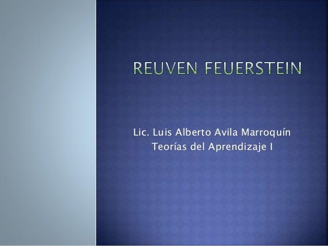 Lic. Luis Alberto Avila Marroquín  Teorías del Aprendizaje I