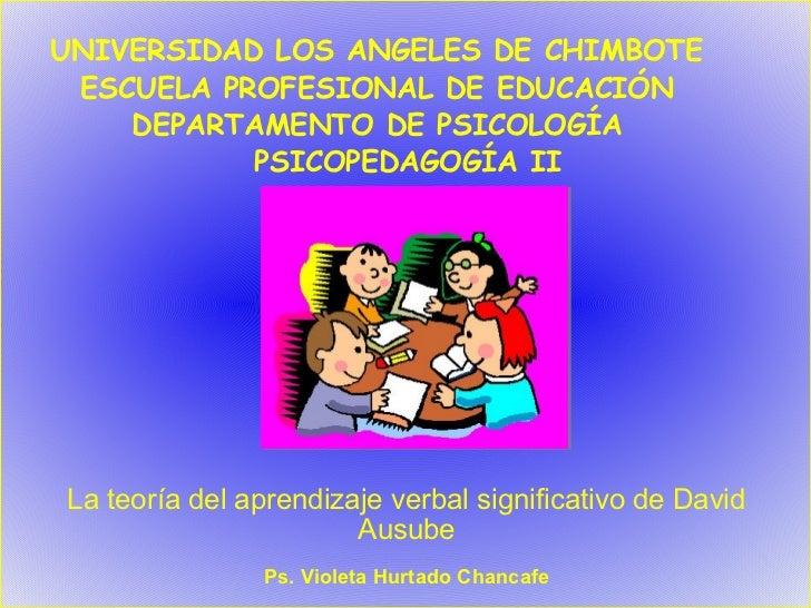 UNIVERSIDAD LOS ANGELES DE CHIMBOTE  ESCUELA PROFESIONAL DE EDUCACIÓN     DEPARTAMENTO DE PSICOLOGÍA            PSICOPEDAG...