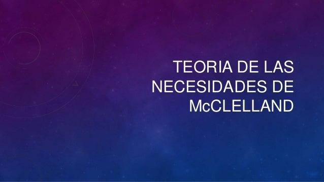 TEORIA DE LASNECESIDADES DE    McCLELLAND