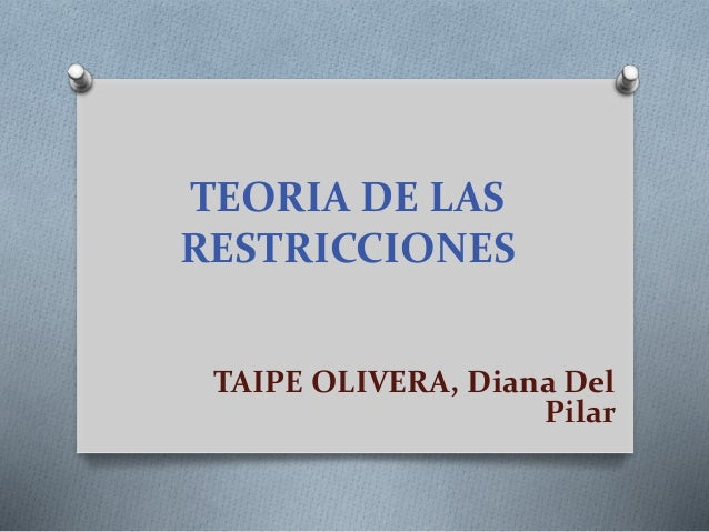 TEORIA DE LAS RESTRICCIONES TAIPE OLIVERA, Diana Del Pilar