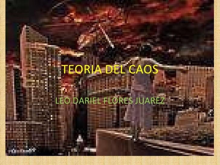 TEORIA DEL CAOS LEO DARIEL FLORES JUAREZ