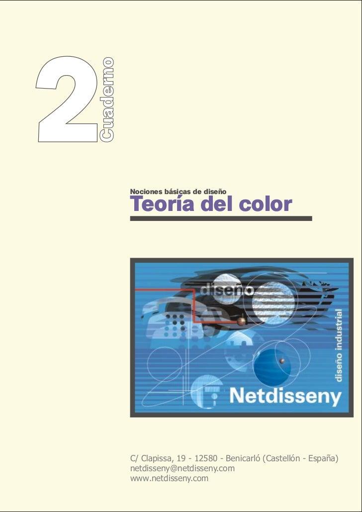2Cuaderno           Nociones básicas de diseño           Teoría del color           C/ Clapissa, 19 - 12580 - Benicarló (C...