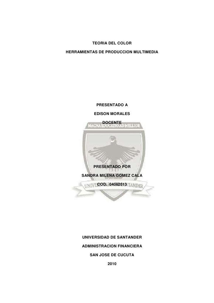centercenterTEORIA DEL COLOR<br />HERRAMIENTAS DE PRODUCCION MULTIMEDIA<br />PRESENTADO A <br />EDISON MORALES<br />DOCENT...