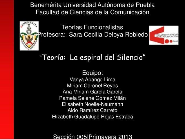 Benemérita Universidad Autónoma de PueblaFacultad de Ciencias de la ComunicaciónTeorías FuncionalistasProfesora: Sara Ceci...